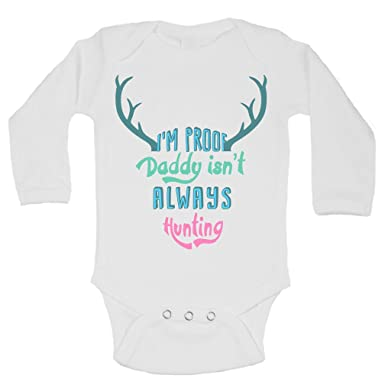 ab4a5bbc4 Amazon.com: I'm Proof Daddy Isn't always Hunting Funny Outdoor Onesie Funny  Threadz: Clothing