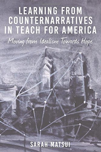 Learning from Counternarratives in Teach For America (Counterpoints) by Sarah Matsui (2015-07-17)