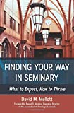Finding Your Way in Seminary: What to Expect, How to Thrive