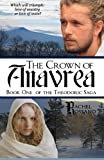 The Crown of Anavrea (The Theodoric Saga) (Volume 1)