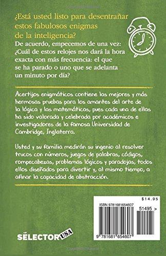 Acertijos enigmáticos: Los mejores retos mentales creados por genios de la Universidad de Cambridge para usted (Spanish Edition): Allan Maley, ...