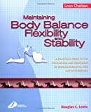 Maintaining Body Balance, Flexibility & Stability: A Practical Guide to the Prevention & Treatment of Musculoskeletal Pain & Dysfunction, 1e