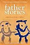 Father Stories, Stewart L. Wolff, 1432739301