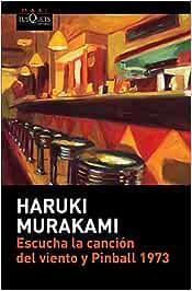Escucha la canción del viento y Pinball 1973 (MAXI): Amazon.es: Murakami, Haruki, Porta Fuentes, Lourdes: Libros