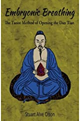 Embryonic Breathing: The Taoist Method of Opening the Dan Tian Paperback
