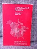 img - for Canadian-U.S. relations: Policy environments, issues, and prospects (Canada-U.S. prospects) book / textbook / text book
