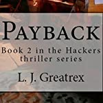 Payback: Hackers Thriller Series, Book 2 | L. J. Greatrex