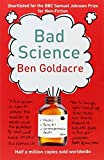 BAD SCIENCE: Written by BEN GOLDACRE, 1905 Edition, Publisher: HARPER PERENNIAL [Paperback]