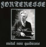 Metal Noir Quebecois by Forteresse