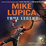 True Legend | Mike Lupica