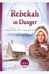 Rebekah in Danger: Peril at Plymouth Colony (Sisters in Time Book 2) Kindle Edition