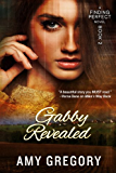 Gabby Revealed (Finding Perfect Book 2)