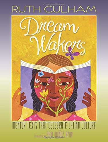 Dream Wakers: Mentor Texts That Celebrate Latino Culture