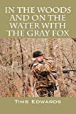 In the Woods and on the Water with the Gray Fox