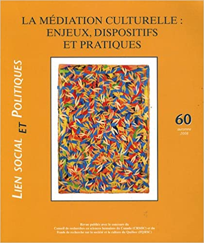 Livres gratuits Lien social et politiques, N° 60, Automne 2008 : La médiation culturelle : enjeux, dispositifs et pratiques pdf, epub ebook