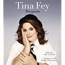 Bossypants: Written by Tina Fey, 2011 Edition, (Unabridged Edition) Publisher: Little, Brown & Company [Audio CD]