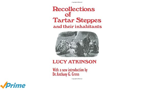 Recollections of Tartar Steppes and Their Inhabitants (Cass Library of Railway Classics,)