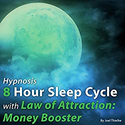 Hypnosis 8 Hour Sleep Cycle with Law of Attraction: Money Booster