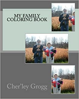 Amazon.com: My Family Coloring Book (9781519355645): Cher\'ley Grogg ...