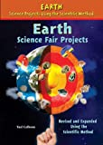 Earth Science Fair Projects (Earth Science Projects Using the Scientific Method)