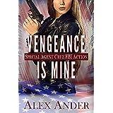Vengeance Is Mine (FBI Thriller - Special Agent Cruz Book 1)