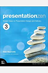 Presentation Zen: Simple Ideas on Presentation Design and Delivery (3rd Edition) (Voices That Matter) Paperback