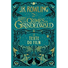 Les Animaux Fantastiques: Les Crimes de Grindelwald - Le Texte du Film (French Edition)