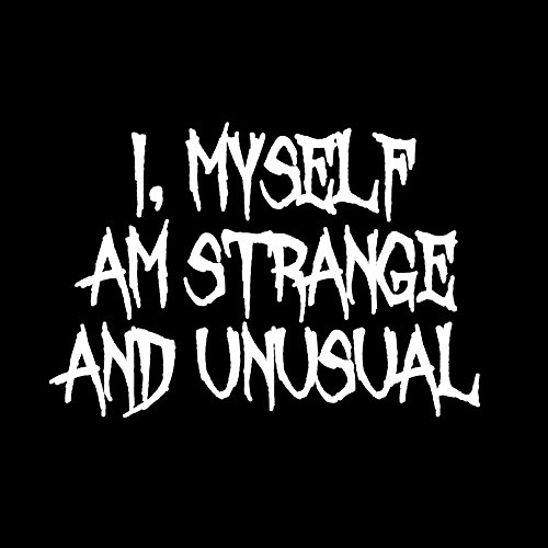 I Myself Am Strange And Unusual Halloween Beetle Juice Inspired 6