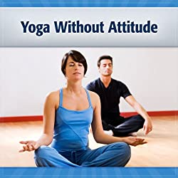 Yoga Without Attitude