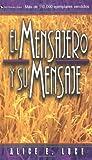 El Mensajero y Su Mensaje, Alice E. Luce, 0829705821