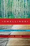 Dwellings: A Spiritual History of the Living World, Linda Hogan, 0393322475