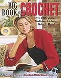 Big Book of Crochet  (Leisure Arts #3850)