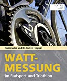 Wattmessung im Radsport und Triathlon (German Edition)