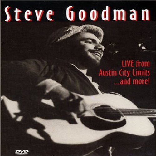 Steve Goodman - Live from Austin City Limits and More by Red Pajamas