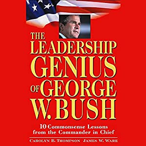 The Leadership Genius of George W. Bush Audiobook