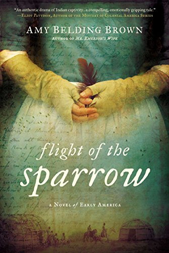Flight of the Sparrow: A Novel of Early America by Brown Amy Belding