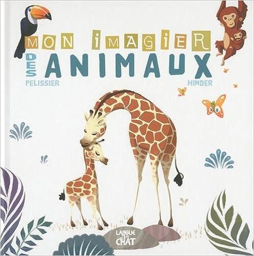 Téléchargement gratuit d'ebooks torrent Mon imagier des animaux 280630640X by Carine Hinder en français PDF DJVU