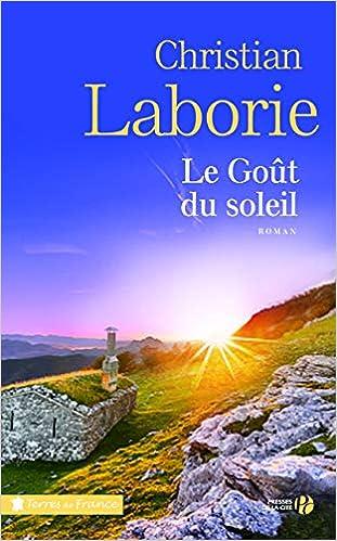 Amazon Fr Le Gout Du Soleil Christian Laborie Livres
