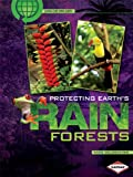 Protecting Earths Rainforests, Anne Welsbacher, 1580138543