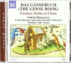 Das Gansebuch: German Medieval Chant