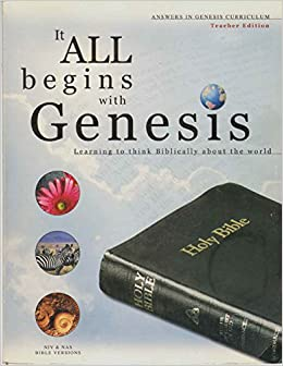 It All Begins with Genesis Learning to Think Biblically About the World (Answers in Genesis Curriculum)
