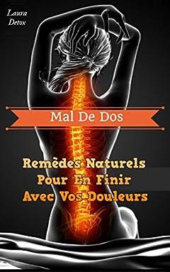 Mal De Dos: Remèdes Naturels Pour En Finir avec Vos Douleurs (French Edition)