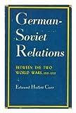 German-Soviet Relations Between the Two World Wars 9780801801068