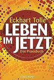 Leben im Jetzt: Lehren, Übungen und Meditationen aus 'The Power of Now' (German Edition)