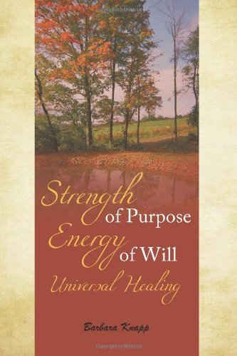 Download Strength of Purpose Energy of Will Universal Healing pdf epub