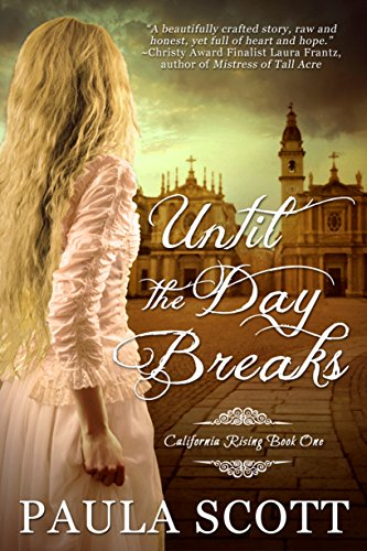 Until the Day Breaks (California Rising Book 1)