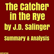 The Catcher in the Rye by J.D. Salinger - Summary & Analysis Audiobook by David Harrison Narrated by Stephen Paul Aulridge Jr