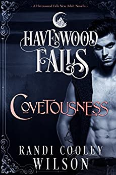 Covetousness: (A Havenwood Falls Novella) by [Cooley Wilson, Randi]