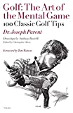 Golf: The Art of the Mental Game: 100 Classic Golf Tips