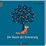 Der Baum der Erinnerung (Britta Teckentrup Bilderbücher)